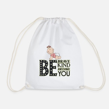 Baby Tee Shirt Be Brave Awesome Girl Gift Idea - Drawstring Bag