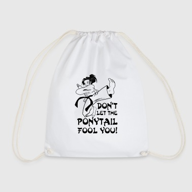 Don't let the Ponytail fool you - karate fight - Drawstring Bag