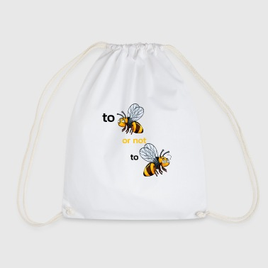 bee or not to bee - Drawstring Bag