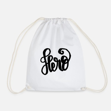 Hero Hero - a hero - Drawstring Bag