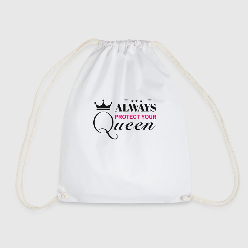 Always protect your queen - Drawstring Bag