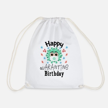 Birthday Happy Quarantine Birthday - Drawstring Bag