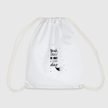 Good Day Not a good day - Drawstring Bag