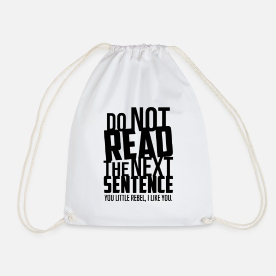 Birthday Bags & Backpacks - Do not read the next sentence - Drawstring Bag white
