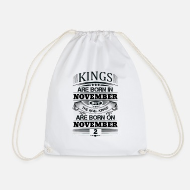 November 2 Real Kings Are Born On November 2 - Drawstring Bag