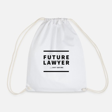 Future Lawyer...JUST SAYING - Turnbeutel