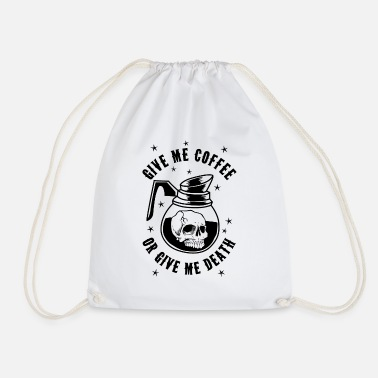 Starbucks Give me coffee or give me death - Drawstring Bag