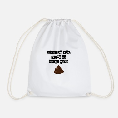 Millwall - What do you think of west ham? - Drawstring Bag
