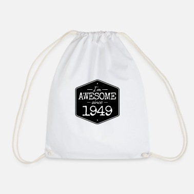 Awesome Since I'M AWESOME SINCE 1949 - Drawstring Bag