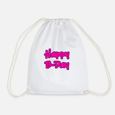 B Day Happy B-Day - Drawstring Bag