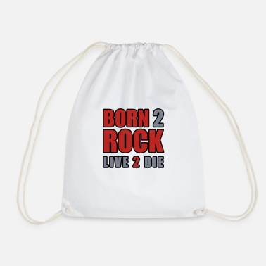 Born to Rock - Live to the - Drawstring Bag