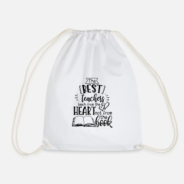 From The Best The Best Teachers Teach From The Heart Shirt - Drawstring Bag