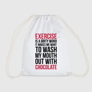 Exercise Exercise & Chocolate Funny Quote - Drawstring Bag