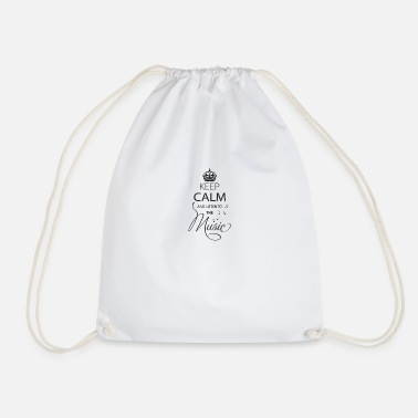 Keep Calm And Listen To The Music - Drawstring Bag