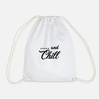 Chill AND CHILL - Drawstring Bag