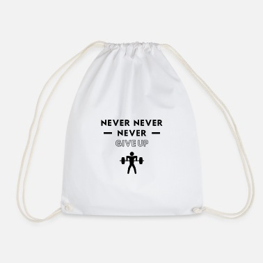 Weightlifting: Never never never give up - Drawstring Bag