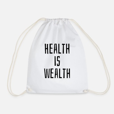 Wealth Health is wealth - Drawstring Bag