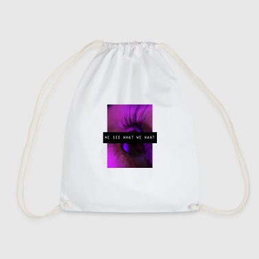 We see what we want - Drawstring Bag