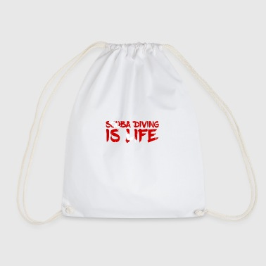 Diving / Diving: Scuba Diving Is Life - Drawstring Bag