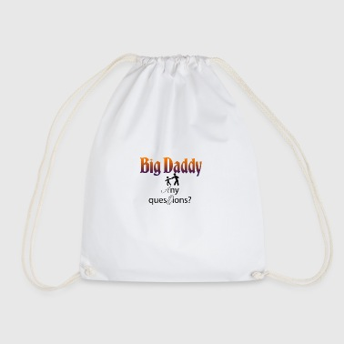 Big Daddy here - Drawstring Bag