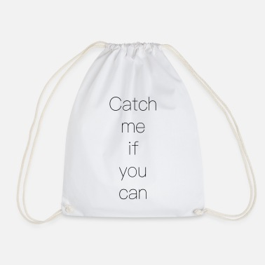 Miss Me Yet Catch me if you can - Drawstring Bag