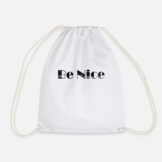 Gift Idea Bags & Backpacks - Be Nice / Be Nice / Be Always Nice - Drawstring Bag white