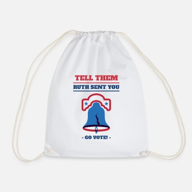 Bye Go Vote! Tell them Ruth sent you Ruth sent you - Drawstring Bag