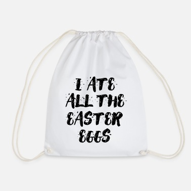 I ate all the easter eggs Typography - Drawstring Bag