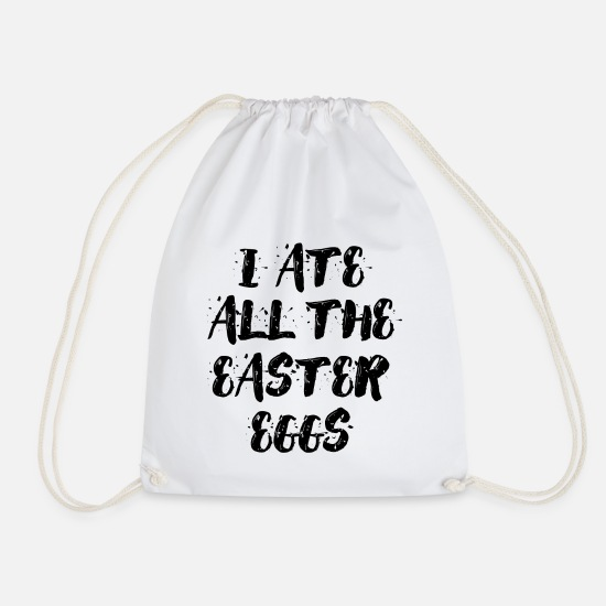 Typo Collection V2 Bags & Backpacks - I ate all the easter eggs Typography - Drawstring Bag white