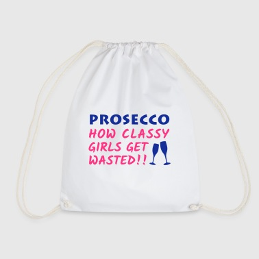 Prosecco for Classy Girls - Drawstring Bag