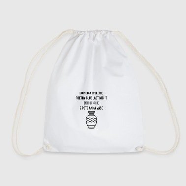 I joined a dyslexic poetry club - Drawstring Bag