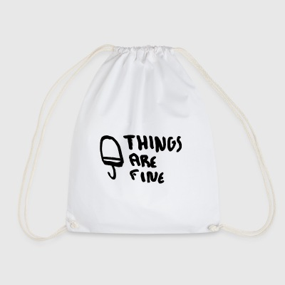 Things are fine - Drawstring Bag