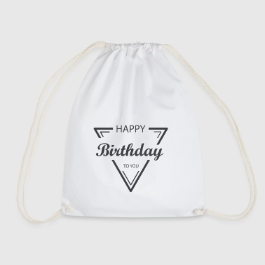 Happy Birthday to you birthday gift - Drawstring Bag