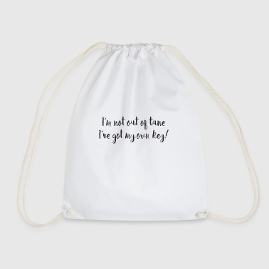 I'M NOT OUT OF TUNE, I'VE GOT MY OWN KEY! - Drawstring Bag