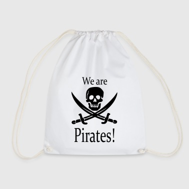 we are pirates / Piraten - Drawstring Bag
