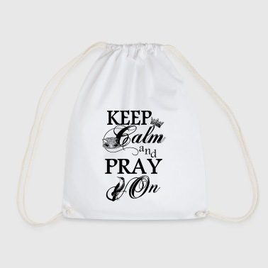 keep calm and pray on - Drawstring Bag