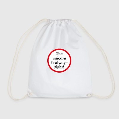 The unicorn is always right! - Drawstring Bag
