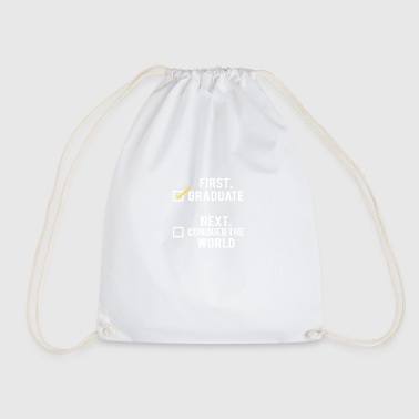 High School / Graduation: First, graduate. Next, - Drawstring Bag