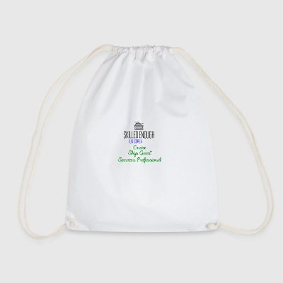 Skilled enough to become a Cruise Ship Guest - Drawstring Bag