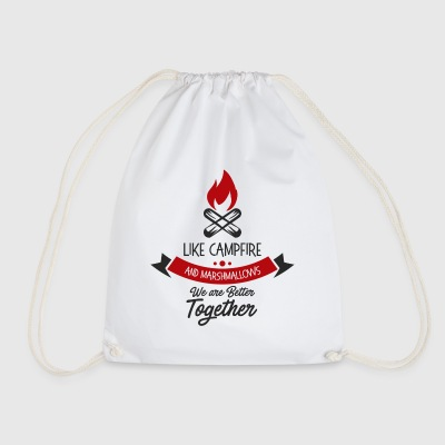 like campfire and marshmallows we are better - Drawstring Bag