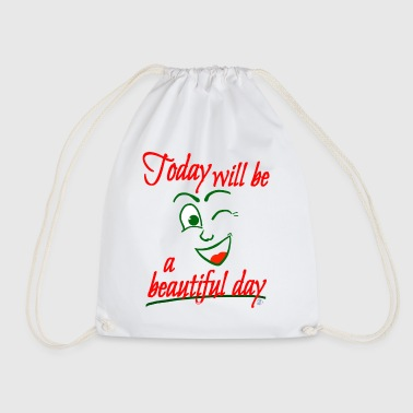 Today will be beautiful - Drawstring Bag