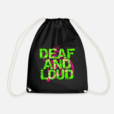 Loud Deaf and loud - Drawstring Bag
