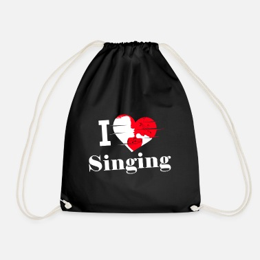 Sing I love singing / singing / singing - Drawstring Bag