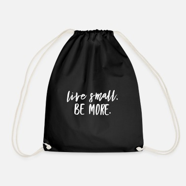Live live small be more Geschenkidee Minimalismus - Turnbeutel