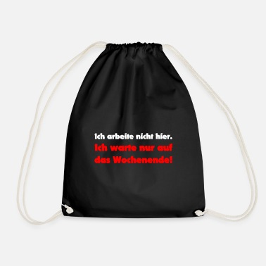 I am waiting for the weekend - Drawstring Bag