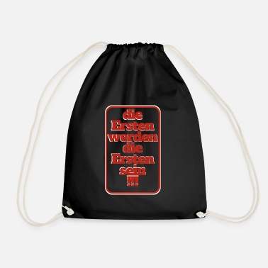 First the first will be the first - Drawstring Bag