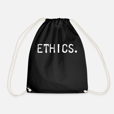 Ethics ethics - Drawstring Bag