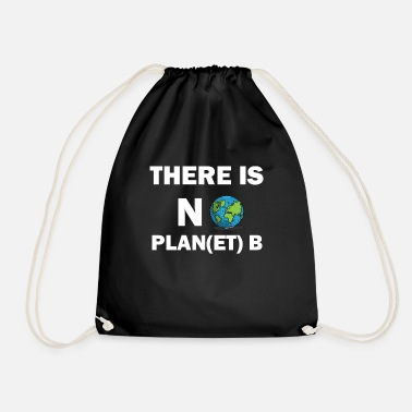 Enviromental PLAN B PLANET GLOBAL WARMING ENVIRONMENT CLIMATE WHERE - Drawstring Bag
