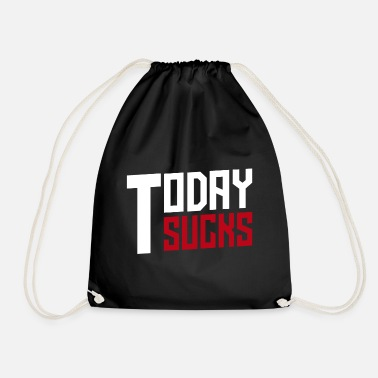 Today Sucks - Drawstring Bag