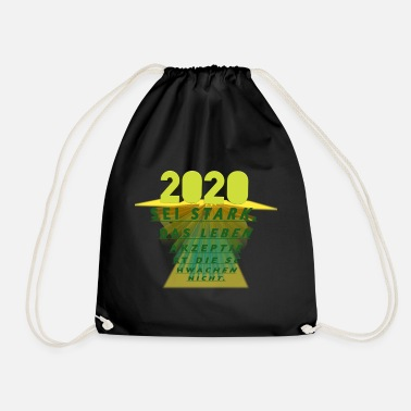 Be strong, life will accept the weak 2020 - Drawstring Bag